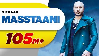 MASSTAANI (Official ) | B PRAAK | JAANI | Arvindr Khaira | New Punjabi Song 2018