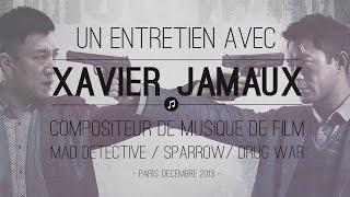 Entretien avec Xavier Jamaux (Drug War)