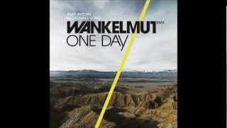 One Day / Reckoning Song (Wankelmut Remix) [Radio Edit] -  Asaf Avidan & The Mojos mit Lyrics