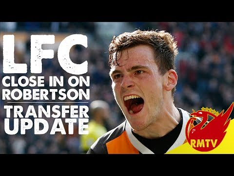 Liverpool Close in on Andrew Robertson! | LFC Transfer Update