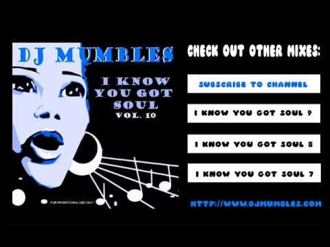 SOULFUL HOUSE MIX 2012 - DJ MUMBLES - I KNOW YOU GOT SOUL VOL. 10
