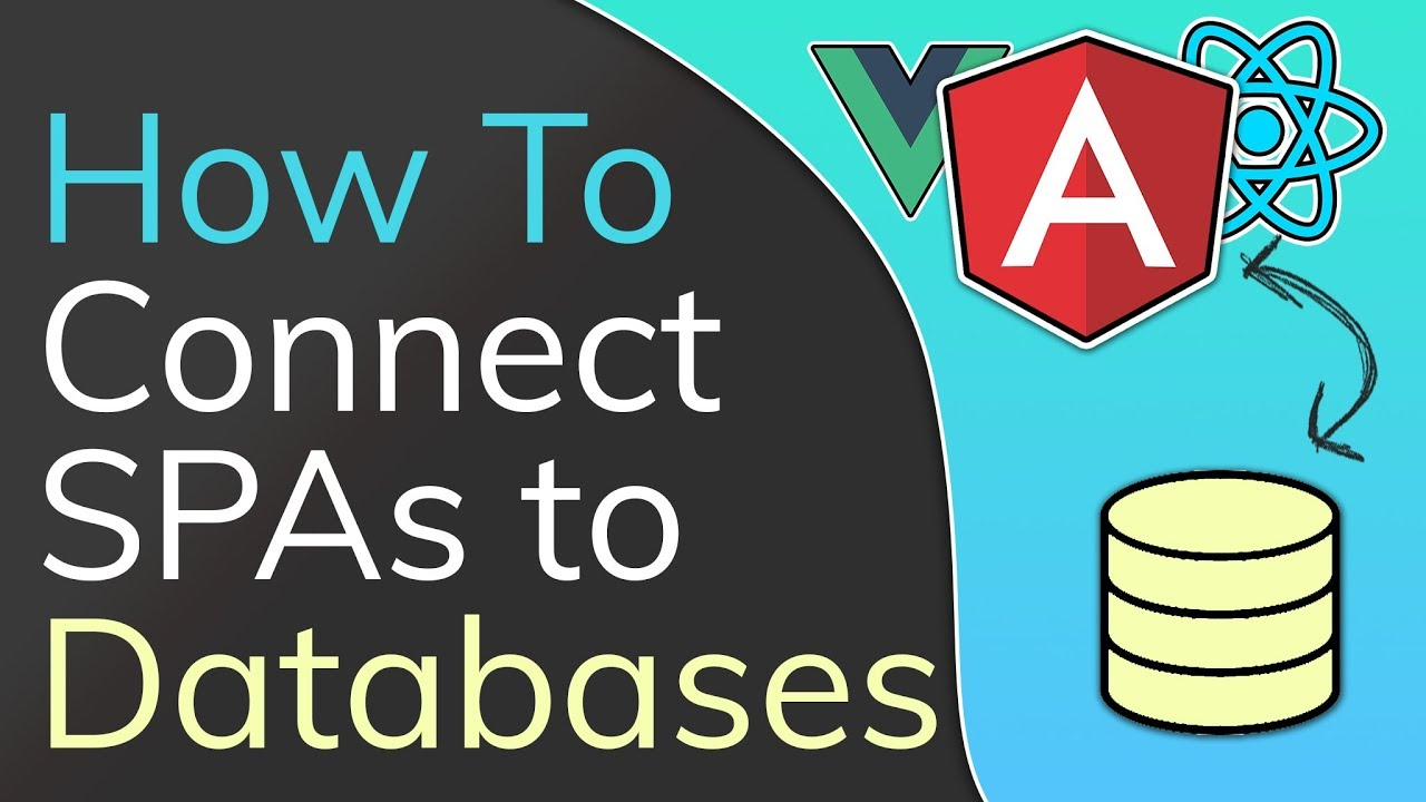 How to Connect Angular (or React   ) to a Database