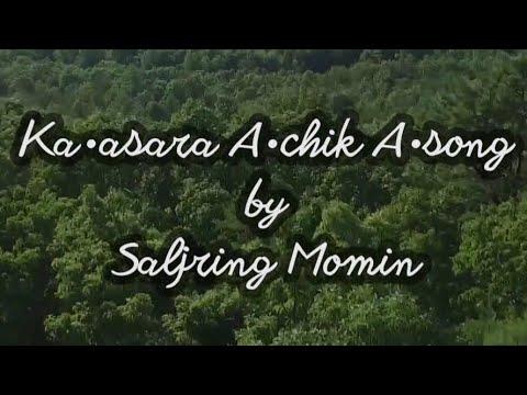Saljring Momin - Ka'sara A'chik A'song - Lyric Video - Garo Patriotic Song