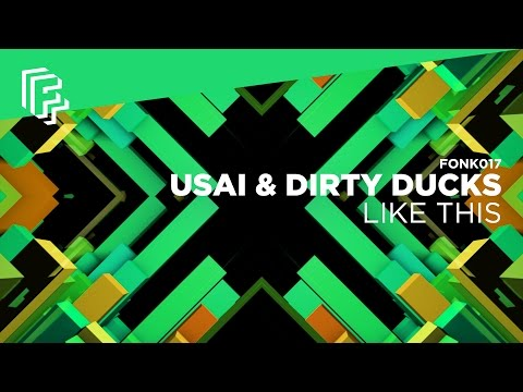 USAI & Dirty Ducks - Like This