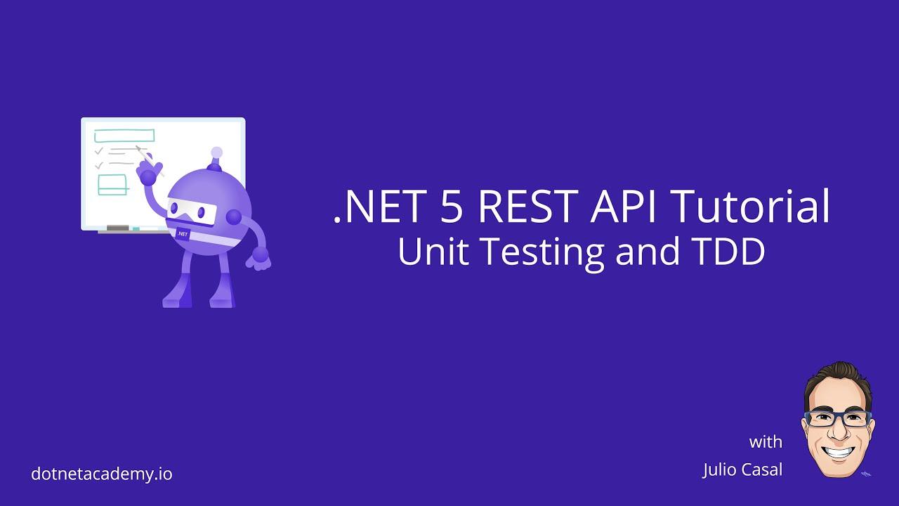.NET 5 REST API Tutorial 10 - Unit Testing and TDD