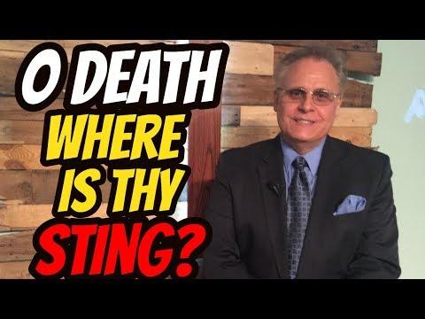 O Death Where is Thy Sting?