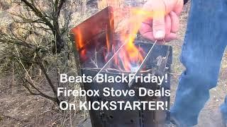 KICKSTARTER Firebox Stove Amazing Deals! Through Feb 20 Or Till They