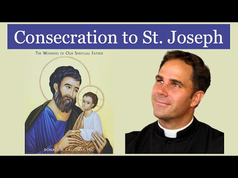 Consecration to St. Joseph with Fr. Calloway (Part 1) - Hope in Unemployment, Model Husband & More