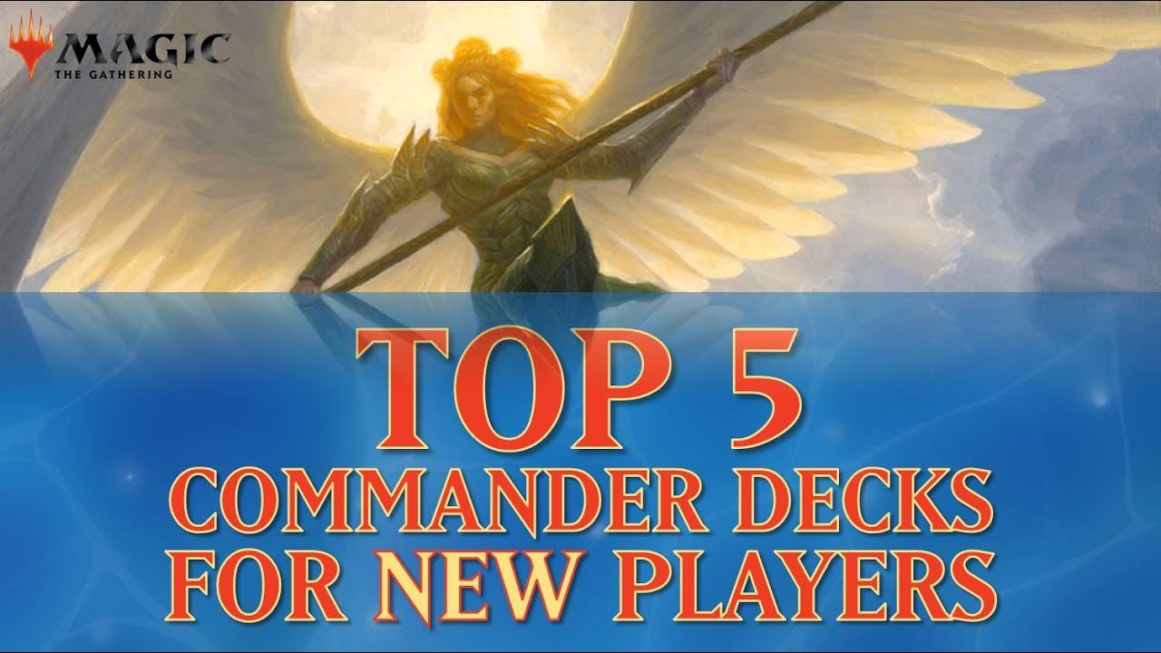 Top 5 Commander Decks for New Players
