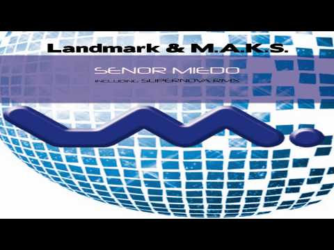 Landmark, M.A.K.S. - Senor Miedo (Supernova Remix) [Lapsus Music]