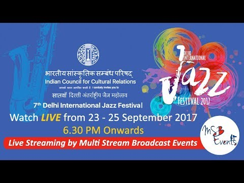 Indian Council for Cultural Relations - 7th DELHI INTERNATIONAL JAZZ FESTIVAL, Day 3