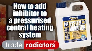 How To Add Inhibitor To A Pressurised Central Heating System
