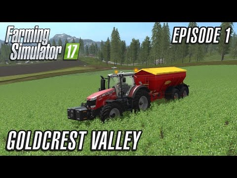Let's Play Farming Simulator 2017 | Goldcrest Valley | Episode 1