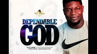 Dependable God - C.O Love & Hauz Of Worship (Download Mp3)