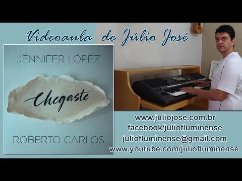 Videoaula JJ: CHEGASTE (Roberto Carlos/Jennifer Lopez) Piano Solo E Cifra Melódica