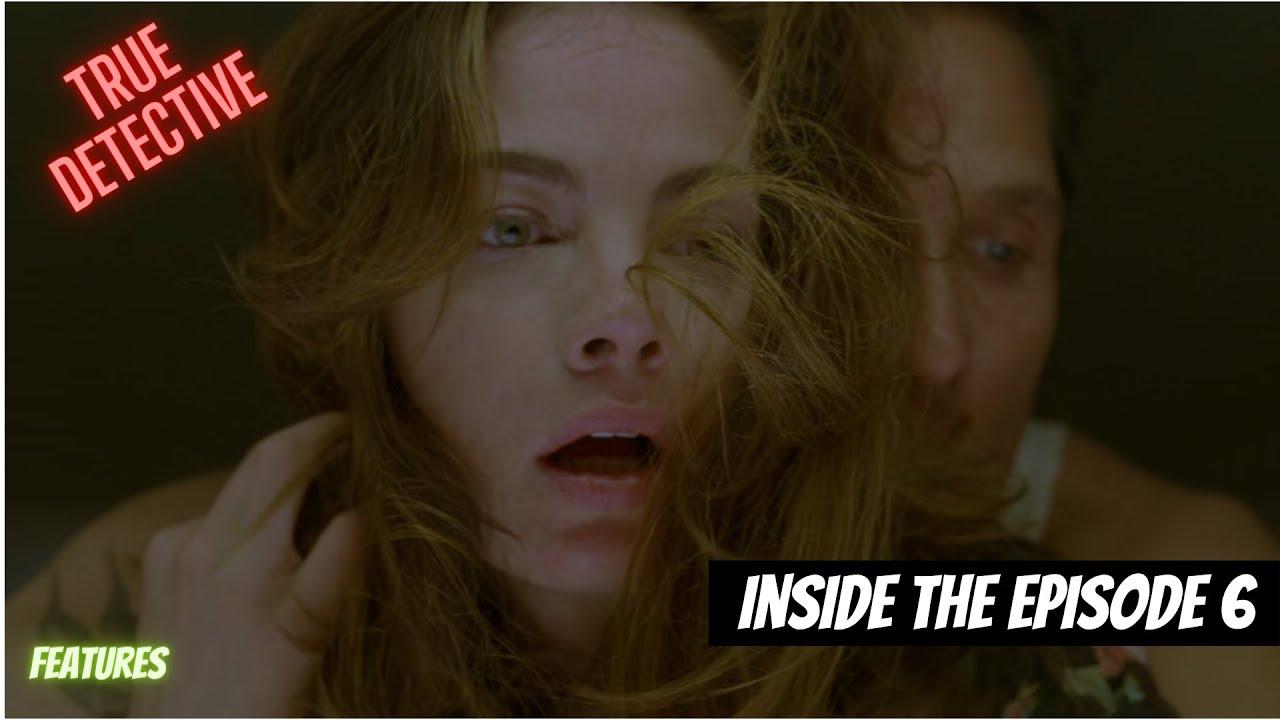 Download True Detective Inside The Episode 6 (True detective season 1 features)