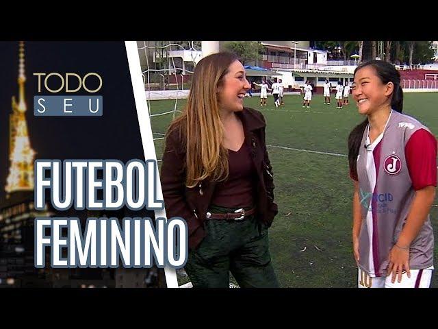 Como é a vida de uma jogadora profissional de futebol feminino? - Todo Seu (03/07/18)