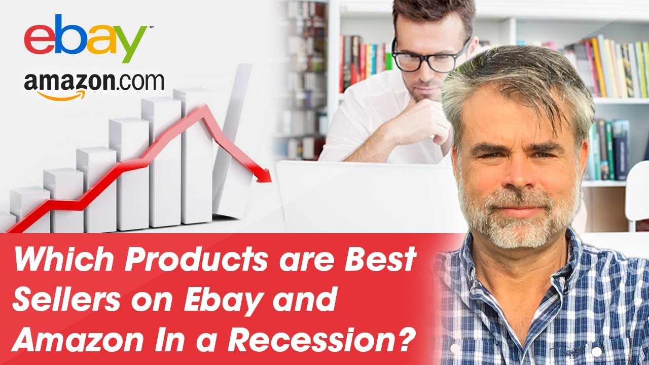 Which Products Are Best Sellers On Ebay And Amazon In A Recession Youtube