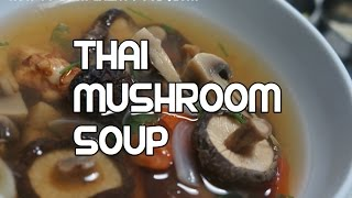 Thai Mushroom Soup Recipe - Mushroom Soup - Asian Mushroom Soup - Thai Recipes