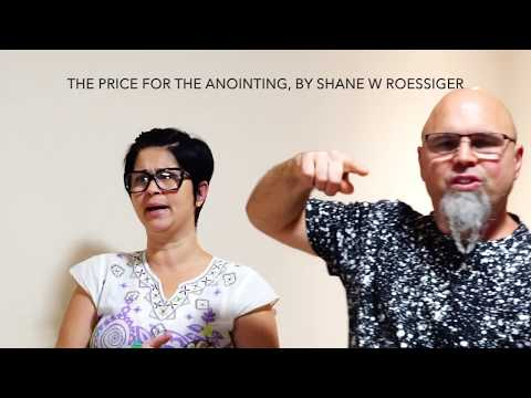 The Price For The Anointing, By Shane W Roessiger