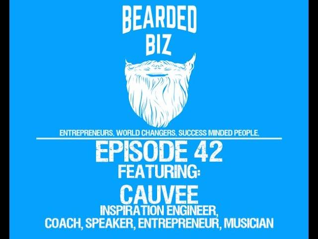 Ep. 42 - Cauvee - Inspiration Engineer - TedX Speaker - Coach - Musician & More!