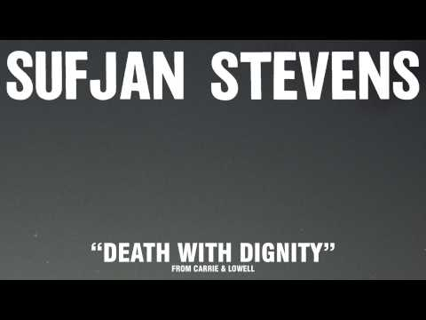 "Sufjan Stevens, ""Death With Dignity"" (Official Audio)"