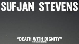 Watch Sufjan Stevens Death With Dignity video