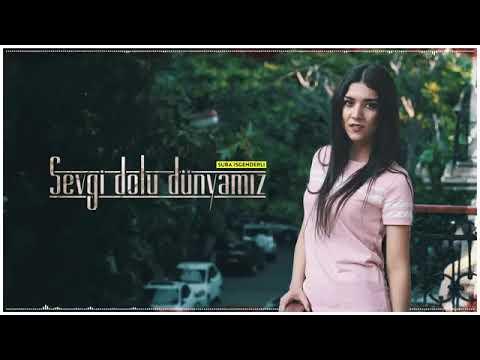 Sura İskəndərli - Sevgi Dolu Dünyamız (Original Cover)