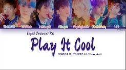 MONSTA X (몬스타엑스) & Steve Aoki – Play It Cool (English Version w/ I.M's Rap) (Color Coded Lyrics)