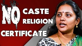 Meet The First Indian To Get a No Caste, No Religion Certificate | Sneha Interview