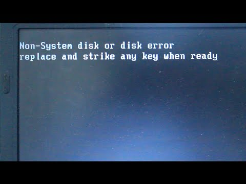 Non-System Disk Or Disk Error Replace And Strike Any Key When Ready