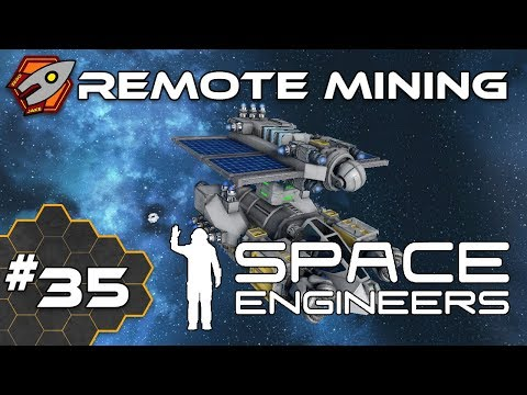 Space Engineers - Remote Mining - Episode 35