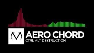 [Trap/Hardstyle] - Aero Chord - Ctrl Alt Destruction