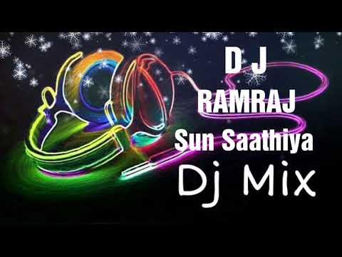 Sun Saathiya Dj Remix Dj Ramraj