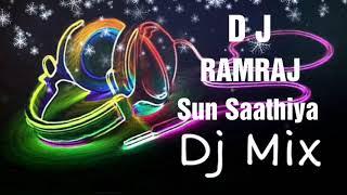 sun-saathiya-dj-remix-dj-ramraj