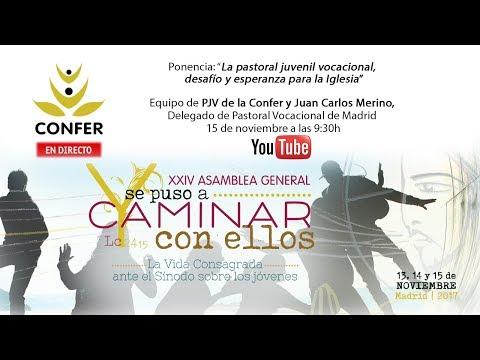 """XXIV Asamblea General CONFER 2017. """"La pastoral juvenil vocacional"""", Juan Carlos Merino."""