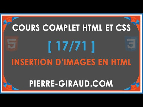 COURS COMPLET HTML ET CSS [17/71] - Insérer Des Images En HTML