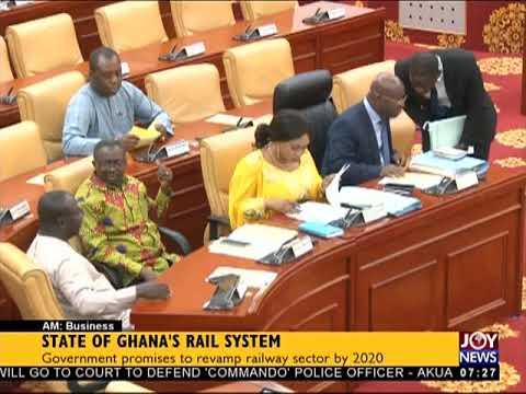 State Of Ghana's Rail System - AM Business on JoyNews (25-7-18)