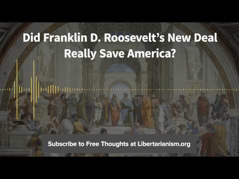 Ep. 74: Did Franklin D. Roosevelt's New Deal Really Save America? (with Jim Powell)