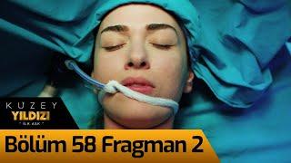 Kuzey Yıldızı İlk Aşk 58. Bölüm 2. Fragman