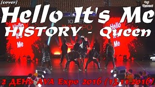 HISTORY - Queen dance cover by Hello It's Me [2 ДЕНЬ AVA Expo 2016 (13.11.2016)]