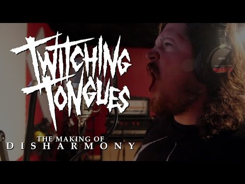 """Twitching Tongues - the making of """"Disharmony"""""""