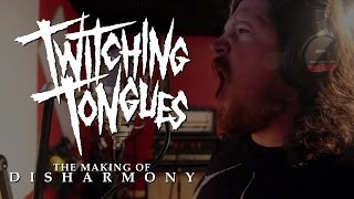 "Twitching Tongues - the making of ""Disharmony"""