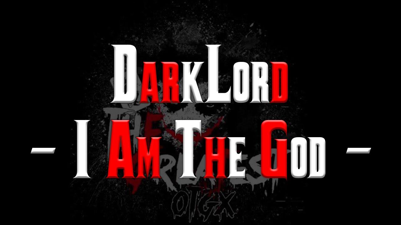 Download DarkLord   I Am The God   Montage