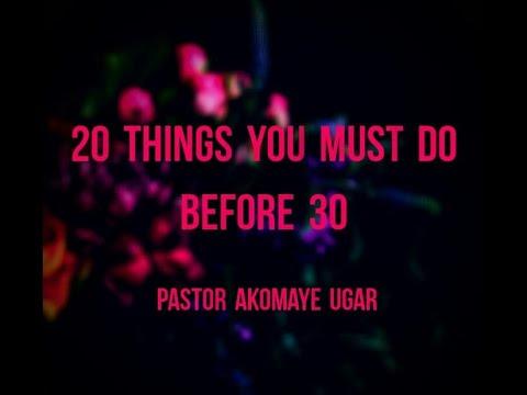 Download 20 things you must do before 30 - Pstr Akomaye Ugar