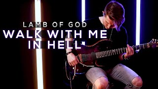 Lamb of God - Walk With Me In Hell | Cole Rolland (Guitar Cover)