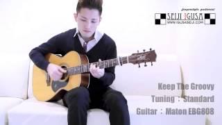 Seiji Igusa [Keep The Groovy] Solo Fingerstyle Guitar (TAB Free)
