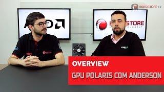 AMD - Tudo sobre GPU Polaris com Anderson Viana da AMD Brasil