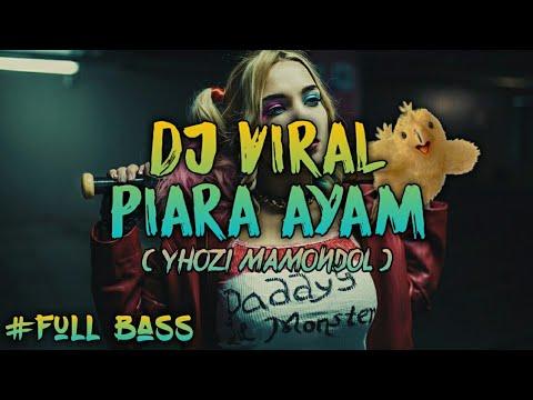 DJ VIRAL PIARA AYAM 2019
