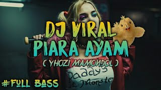 Download DJ VIRAL PIARA AYAM 2019 Mp3